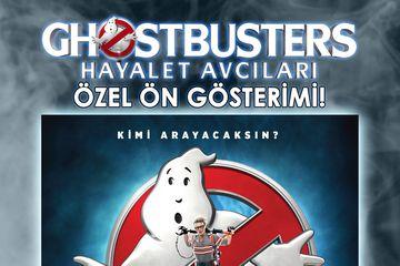 Ghostbusters: Hayalet Avcıları filminin ön gösterimine gidiyoruz!