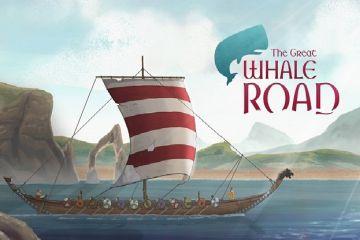 The Great Whale Road'u test ettik!