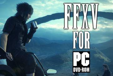 Final Fantasy XV, 2018'de PC tutkunlarıyla buluşuyor